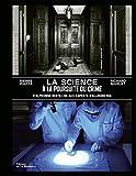La Science à la poursuite du crime - D'Alphonse Bertillon aux experts d'aujourd'hui