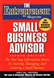 The Entrepreneur Magazine Small Business Advisor (Entrepreneur Magazine Series)