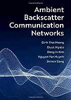 Ambient Backscatter Communication Networks