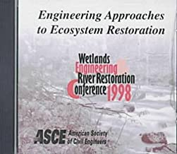 Engineering Approaches to Ecosystem Restoration: Wetlands Engineering & River Restoration Conference 1998