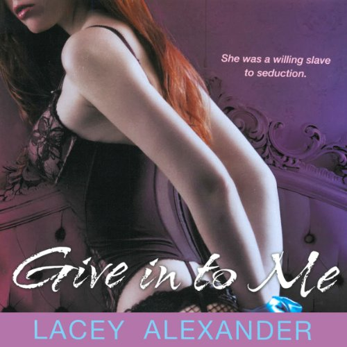 Give In to Me audiobook cover art