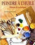 Peindre à l'huile - Histoire et techniques