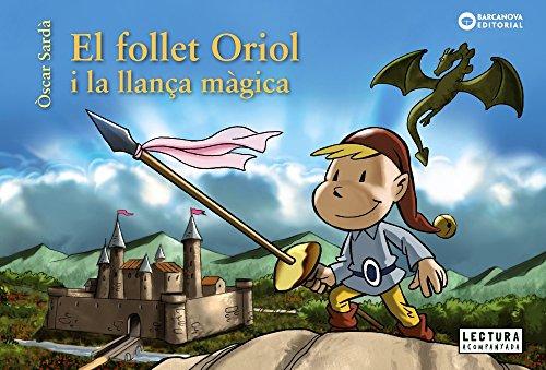 El follet Oriol i la llança màgica (Llibres infantils i juvenils - Sopa de contes - El follet Oriol)