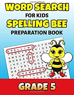 Word Search For Kids Spelling Bee Preparation Book Grade 5: 5th Grade Spelling Workbook Fun Puzzle Book Fifth Grade Teacher Student Class Homeschool