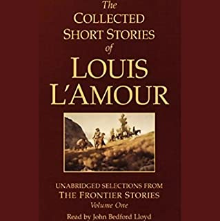 The Collected Short Stories of Louis L'Amour (Unabridged Selections from The Frontier Stories, Volume One) cover art