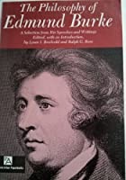 The Philosophy of Edmund Burke: A Selection from His Speeches and Writings 0472061216 Book Cover