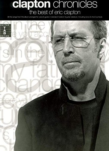 Clapton Chronicles: The Best Of Eric Clapton: Songbook, Grifftabelle für Gitarre