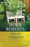 Lilien im Sommerwind: Roman - Nora Roberts