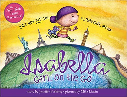 Image of Isabella: Girl on the Go: Travel Around The World With This Story About Imagination And Creativity For Kids (Includes Guide To Amazing Locations Across The Globe)