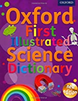 Oxford First Illustrated Science Dictionary (Oxford Dictionary)