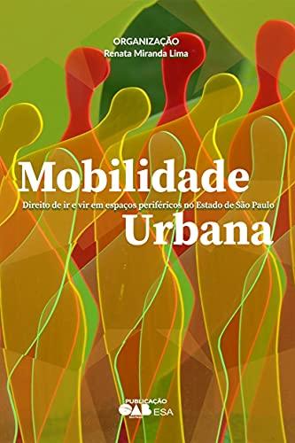 Mobilidade Urbana: direito de ir e vir em espaços periféricos no Estado de São Paulo