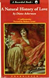 A Natural History of Love (A Tour of Love's Many Faces and Forms - Historical, Cultural and Biological) COMPLETE AND UNABRIDGED [11 Audio Cassettes/15.75 Hrs.]