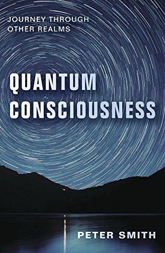 Quantum Consciousness: Journey Through Other Realms (English Edition)