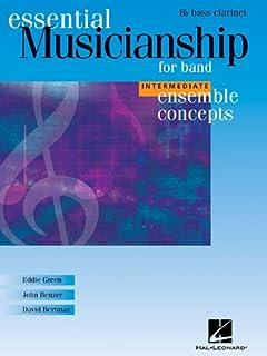 Essential Musicianship for Band - Ensemble Concepts: Intermediate Level - BB Bass Clarinet