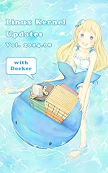 [Yuryu, きのとなおと]のLinux Kernel Updates Vol.2014.08