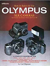 How to Select and Use Olympus Slr Cameras: Also Featured : The Olympus Infinity Superzoom 300