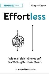 Effortless: Wie man sich muehelos auf das Wichtigste konzentriert ペーパーバック