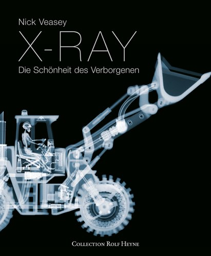 X-Ray. Die Schönheit des Verborgenen