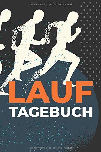 Lauf Tagebuch: Lauflog um Laufeinheiten zu Erfassen - Ideal für Einsteiger und Anfänger Jogger und Läufer
