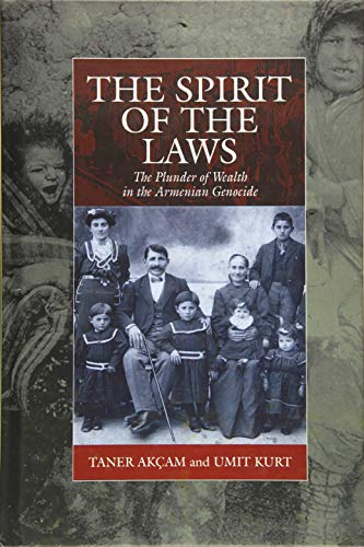 Akcam, T: The Spirit of the Laws (Studies on War and Genocide, Band 21)