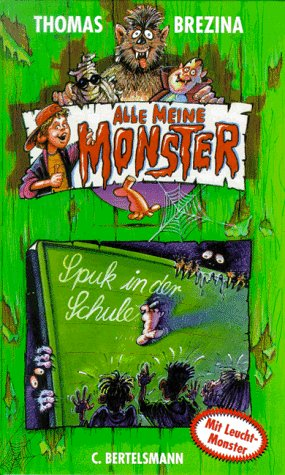 Alle meine Monster, Bd.8, Spuk in der Schule