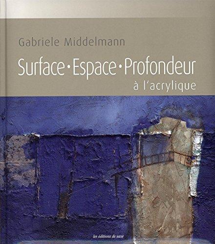 Preisvergleich Produktbild Surface,  espace,  profondeur à l'acrylique