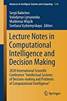 "Lecture Notes in Computational Intelligence and Decision Making: 2020 International Scientific Conference ""Intellectual Systems of Decision-making and Problems of Computational Intelligence"" (Advances in Intelligent Systems and Computing (1246))"