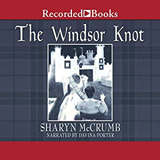 The Windsor Knot                   By:                                                                                                                                 Sharyn McCrumb                               Narrated by:                                                                                                                                 Davina Porter                      Length: 6 hrs and 52 mins     22 ratings     Overall 4.1