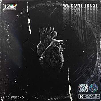 We Don't Trust
