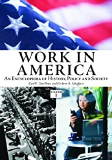 Work in America [2 volumes]: An Encyclopedia of History, Policy, and Society