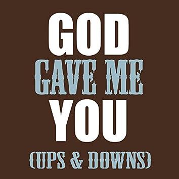 God Gave Me You (Ups & Downs)