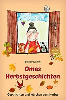 Omas Herbstgeschichten: Geschichten und Märchen zum Herbst