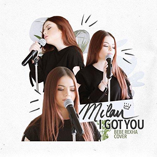 I Got You (Originally by Bebe Rexha)