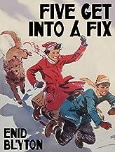 Five Get Into a Fix: Famous Five #17