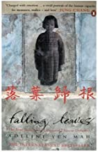 Falling Leaves Return to Their Roots: The True Story of an Unwanted Chinese Daughter by Adeline Yen Mah (1998-03-05)