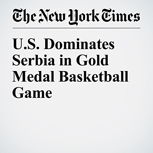 U.S. Dominates Serbia in Gold Medal Basketball Game audiobook cover art