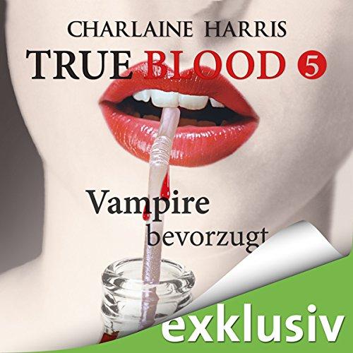 Vampire bevorzugt (True Blood 5) Titelbild