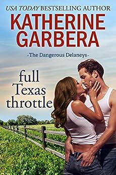 Full Texas Throttle (The Dangerous Delaneys Book 2) by [Katherine  Garbera]