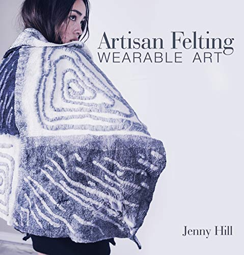 Artisan Felting: Wearable Art