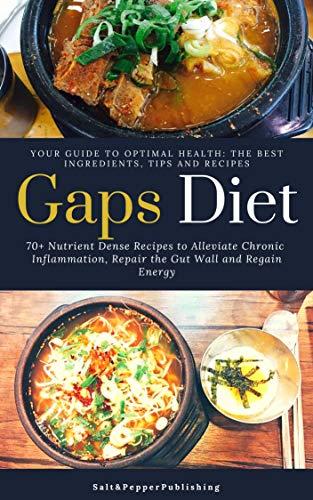 Book: GAPS DIET - 30 Nutrient-Dense Recipes to Alleviate Chronic Inflammation, Repair the Gut Wall, and Regain Energy (The Gut Repair Book Series Book 2) by Sarah Jones