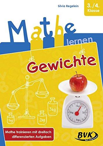 Mathe lernen - Gewichte: Mathe trainieren mit dreifach differenzierten Aufgaben