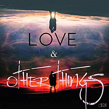 Love + Other Things