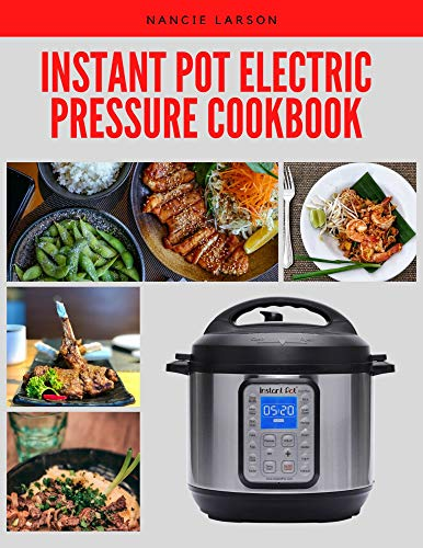 instant pot electric pressure cookbook: Quick And Easy Pressure Cooker Recipes For Delicious Meals (English Edition)