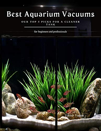 Best Aquarium Vacuums: Our Top 5 Picks for a Cleaner Tank (English Edition)