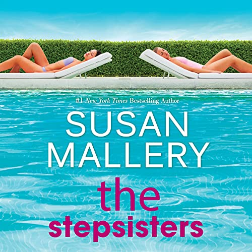 The Stepsisters Audiobook By Susan Mallery cover art
