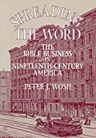 Spreading the Word: The Bible Business in Nineteenth-Century America