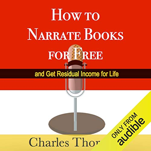 Bargain Audio Book - How to Narrate Books for Free and Get Re