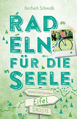 Eifel. Radeln für die Seele: Wohlfühltouren