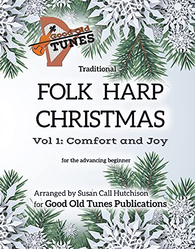 Traditional Folk Harp CHRISTMAS Vol. 1: Comfort and Joy: for the advancing beginner (Good Old Tunes Harp Music) (English Edition)
