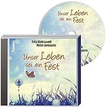 Unser Leben sei ein Fest: Lieder von Fritz Baltruweit & Peter Janssens